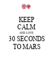 KEEP CALM AND LOVE 30 SECONDS TO MARS - Personalised Tea Towel: Premium