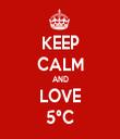 KEEP CALM AND LOVE 5°C - Personalised Tea Towel: Premium