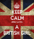 KEEP CALM AND LOVE A BRITISH GIRL - Personalised Tea Towel: Premium