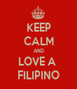 KEEP CALM AND LOVE A  FILIPINO - Personalised Tea Towel: Premium
