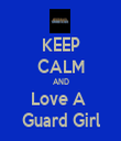 KEEP CALM AND Love A  Guard Girl - Personalised Tea Towel: Premium
