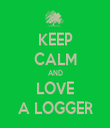 KEEP CALM AND LOVE A LOGGER - Personalised Tea Towel: Premium