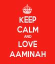 KEEP CALM AND LOVE AAMINAH - Personalised Tea Towel: Premium