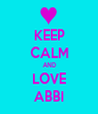 KEEP CALM AND LOVE ABBI - Personalised Tea Towel: Premium