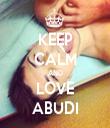 KEEP CALM AND LOVE ABUDI - Personalised Tea Towel: Premium