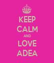 KEEP CALM AND LOVE ADEA - Personalised Tea Towel: Premium
