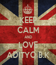 KEEP CALM AND LOVE ADITYO B.K - Personalised Tea Towel: Premium