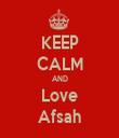 KEEP CALM AND Love Afsah - Personalised Tea Towel: Premium