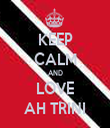 KEEP CALM AND LOVE AH TRINI - Personalised Tea Towel: Premium