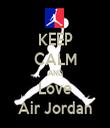 KEEP CALM AND Love Air Jordan - Personalised Tea Towel: Premium