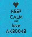 KEEP CALM AND love AKB0048 - Personalised Tea Towel: Premium