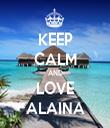 KEEP CALM AND LOVE ALAINA - Personalised Tea Towel: Premium