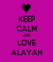 KEEP CALM AND LOVE ALAYAH - Personalised Tea Towel: Premium