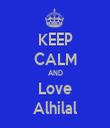 KEEP CALM AND Love Alhilal - Personalised Tea Towel: Premium