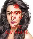 KEEP CALM AND LOVE ALIA BHATT - Personalised Tea Towel: Premium