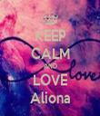 KEEP CALM AND LOVE Aliona - Personalised Tea Towel: Premium