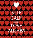 KEEP CALM AND LOVE ALISHBA - Personalised Tea Towel: Premium