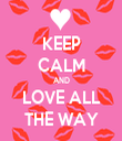 KEEP CALM AND LOVE ALL THE WAY - Personalised Tea Towel: Premium