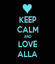 KEEP CALM AND LOVE ALLA - Personalised Tea Towel: Premium