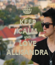 KEEP CALM AND LOVE ALLISANDRA - Personalised Tea Towel: Premium