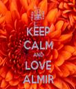 KEEP CALM AND LOVE ALMIR - Personalised Tea Towel: Premium