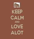 KEEP CALM AND LOVE ALOT - Personalised Tea Towel: Premium