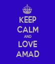 KEEP CALM AND LOVE AMAD - Personalised Tea Towel: Premium