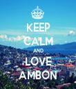 KEEP CALM AND LOVE AMBON - Personalised Tea Towel: Premium