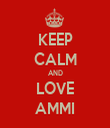 KEEP CALM AND LOVE AMMI - Personalised Tea Towel: Premium