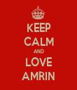 KEEP CALM AND LOVE AMRIN - Personalised Tea Towel: Premium