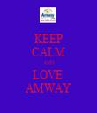 KEEP CALM AND LOVE  AMWAY - Personalised Tea Towel: Premium