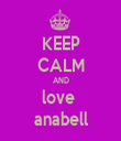 KEEP CALM AND love  anabell - Personalised Tea Towel: Premium
