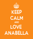 KEEP CALM AND LOVE  ANABELLA - Personalised Tea Towel: Premium