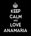 KEEP CALM AND LOVE ANAMARIA - Personalised Tea Towel: Premium