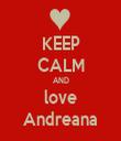 KEEP CALM AND love Andreana - Personalised Tea Towel: Premium