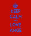 KEEP CALM AND LOVE ANGE - Personalised Tea Towel: Premium