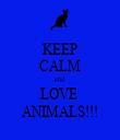 KEEP CALM and  LOVE  ANIMALS!!! - Personalised Tea Towel: Premium