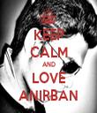 KEEP CALM AND LOVE ANIRBAN - Personalised Tea Towel: Premium