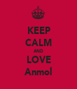 KEEP CALM AND LOVE Anmol - Personalised Tea Towel: Premium