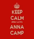 KEEP CALM AND LOVE ANNA CAMP - Personalised Tea Towel: Premium