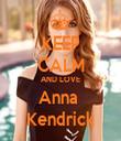 KEEP CALM AND LOVE Anna  Kendrick - Personalised Tea Towel: Premium