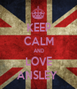 KEEP CALM AND LOVE ANSLEY  - Personalised Tea Towel: Premium