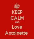 KEEP CALM AND Love Antoinette  - Personalised Tea Towel: Premium