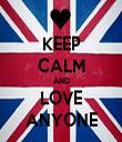 KEEP CALM AND LOVE ANYONE - Personalised Tea Towel: Premium