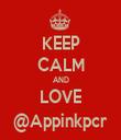 KEEP CALM AND LOVE @Appinkpcr - Personalised Tea Towel: Premium