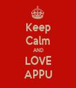 Keep Calm AND LOVE APPU - Personalised Tea Towel: Premium