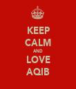 KEEP CALM AND LOVE AQIB - Personalised Tea Towel: Premium