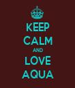 KEEP CALM AND LOVE AQUA - Personalised Tea Towel: Premium