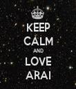 KEEP CALM AND LOVE ARAI - Personalised Tea Towel: Premium