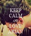 KEEP CALM AND LOVE ARIAN - Personalised Tea Towel: Premium